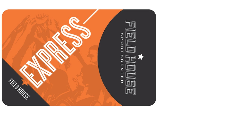 Fieldhouse Express Card  your VIP pass
